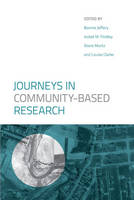 Journeys in Community-Based Research by Bonnie Jeffery