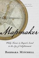 Mapmaker Philip Turnor in Rupert's Land in the Age of Enlightenment by Barbara Mitchell