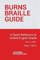 Burns Braille Guide A Quick Reference to Unified English Braille by Mary F Burns
