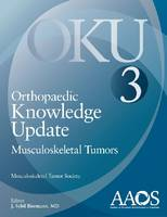 Orthopaedic Knowledge Update: Musculoskeletal Tumors 3 by J. Sybil Bierman