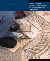 Lessons Learned Reflecting on the Theory and Practice of Mosaic Conservation by Aicha Ben Abed, Martha Demas, Thomas Roby