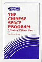 The Chinese Space Program-A Mystery Within A Maze by Joan Johnson-Freese