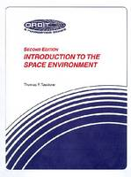Introduction To The Space Environment by Thomas F. Tascione