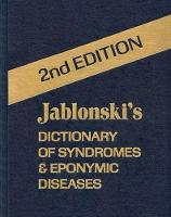 Jablonski's Dictionary of Syndromes and Eponymic Diseases-New Ed by Stanley Jablonski