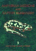 Amphibian Medicine and Captive Husbandry by K. M. Wright, B.R. Whitaker