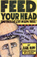 Feed Your Head by Earl Hipp