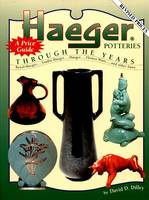 Haeger Potteries Through The Years by David D. Dilley