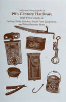 Collectors Encyclopedia of 19th Century Hardware by L-W Books
