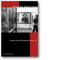 After the Killing Fields Lessons from the Cambodian Genocide by Craig Carlyle Etcheson