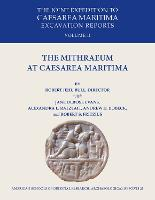 The Mithraeum at Caesarea Maritima The Joint Expedition to Caesarea Maritima Excavation Reports Vol II by Jane DeRose Evans