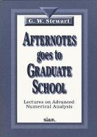 Afternotes Goes to Graduate School Lectures on Advanced Numerical Analysis by G. W. Stewart