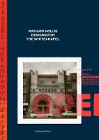 Richard Hollis Designs for the Whitechapel A Graphic Designer and an Art Gallery at Work in Twentieth-Century London by Christopher Wilson