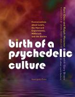 Birth of a Psychedelic Culture Conversations About Leary, the Harvard Experiments, Millbrook and the Sixties by Ram Dass, Ralph Metzner