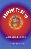 Courage To Be Me Living with Alcoholism by Hazelden Publishing