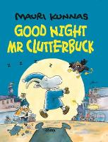 Goodnight, Mr. Clutterbuck by Mauri Kunnas