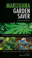 Marijuana Garden Saver Handbook for Healthy Plants by