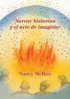 Narra Historias y El Arte de Imaginar by Nancy Mellon