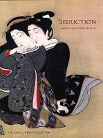 Seduction Japan's Floating World: The John C. Weber Collection by Laura W. Allen