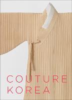 Couture Korea by Hyonjeong Kim Han, Yun Gyun S. Hong