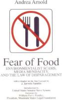 Fear of Food Environmentalist Scams, Media Mendacity, and the Law of Disparagement by Andrea Arnold