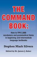 The Command Book by Stephen Mark Silvers, James J. Asher