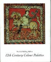 12th Century Colour Palettes by Patricia Railing