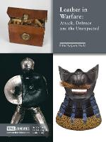 Leather in Warfare Attack, Defence and the Unexpected by Quita Mould