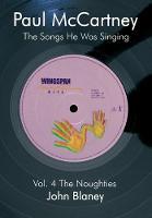 Paul McCartney The Noughties The Songs He Was Singing by John Blaney