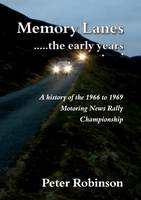 Memory Lanes ... the Early Years by Peter Robinson