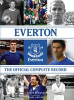 Everton The Official Complete Record by Steve Johnson, Mikel Arteta