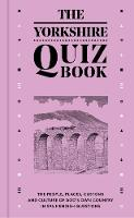 The Yorkshire Quiz Book The people, places, customs and culture of God's Own Country in 596 fiendish questions. by Andrew Gallon