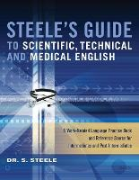Steele's Guide to Scientific, Technical and Medical English by Dr. S. Steele