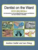 Dentist on the Ward 2018 (8th) Edition An Introduction to Oral and Maxillofacial Surgery and Medicine for Core Trainees in Dentistry by Andrew Sadler