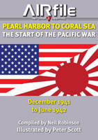 Pearl Harbor to Coral Sea The Start of the Pacific War December 1941 to June 1942 by Neil Robinson