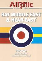 RAF Middle East & Near East 1945 - 1979 by Steve Webster