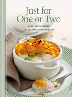 Just for One or Two 80 Delicious Recipes You'll Cook Again and Again by Sara Lewis, Kate Moseley, Lucy Knox