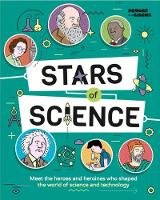Stars of Science Meet the Heroes and Heroines Who Shaped the World of Science and Technology by Charles Conway