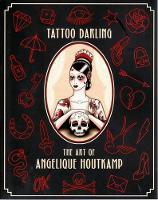 Tattoo Darling The Art of Angelique Houtkamp by Angelique Houtkamp