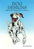 Dog Designs Patterns for Craftspeople and Artisans by Tessa McOnie
