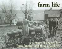 Farm Life A Century of Change for Farm Families and Their Neighbors by
