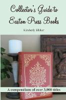 Collector's Guide to Easton Press Books A Compendium by Kimberly Blaker