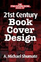 21st Century Book Cover Design by A Michael Shumate