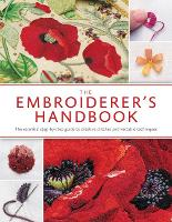 The Embroiderer's Handbook The Ultimate Guide to Thread Embroidery by Inspirations Studio