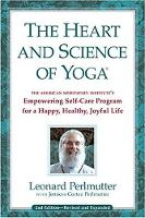 Heart & Science of Yoga Empowering Self-Care Program for a Happy, Healthy, Joyful Life by Leonard Perlmutter, Jenness Cortez Perlmutter