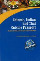 Chinese, Indian & Thai Cuisine Passport by Kim Koeller, Robert La France