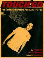 Touch And Go The Complete Hardcore Punk Zine '79-'83 by Tesco Vee, Dave Stimson, Steve Miller