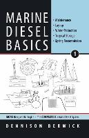 Marine Diesel Basics 1 Maintenance, Lay-Up, Winter Protection, Tropical Storage, Spring Recommission by Dennison Berwick