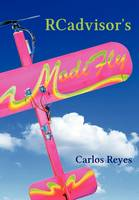 RCadvisor's Modifly Design and Build From Scratch Your Own Modern Flying Model Airplane In One Day for Just $5 by Carlos Reyes