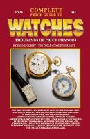 Complete Price Guide to Watches 2016 by Richard E. Gilbert, Tom Engle, Cooksey Shugart