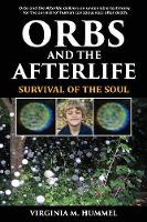 Orbs and the Afterlife Survival of the Soul by Virginia Hummel